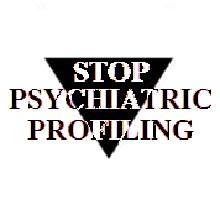 STOP PSYCHIATRIC PROFILING 2